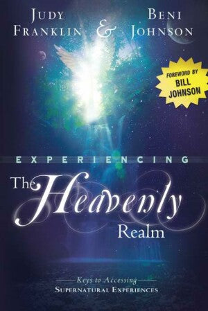 Experiencing The Heavenly Realm (Feb)