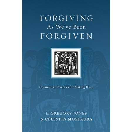 Forgiving As Weve Been Forgiven