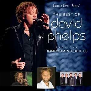 Best Of David Phelps (Gaither Gospel Series) CD