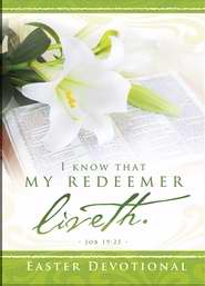 I Know That My Redeemer Liveth Devotional (Pack Of 6) (Pkg-6)