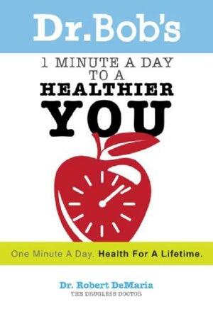 Dr Bobs 1 Minute A Day To A Healthier You