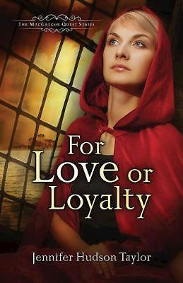 For Love Or Loyalty (MacGregor Quest V1)