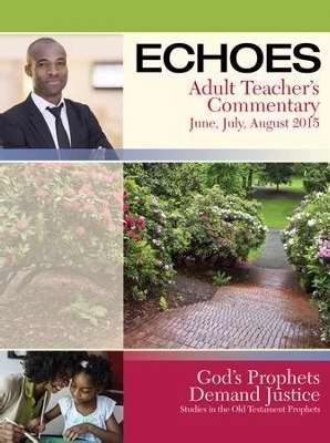 Echoes Summer 2018: Adult Comprehensive Bible Study Teacher's Commentary