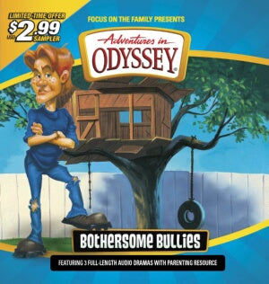 Adventures In Odyssey Sampler: Bothersome Bullies CD