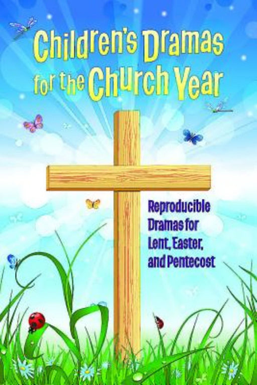 Children's Dramas For The Church Year/Easter
