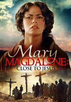 Mary Magdalene: Close To Jesus DVD