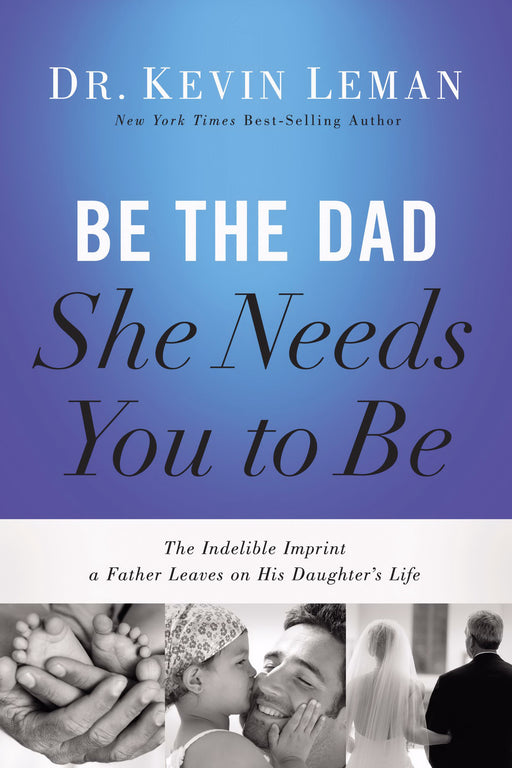 Be The Dad She Needs You To Be-Hardcover
