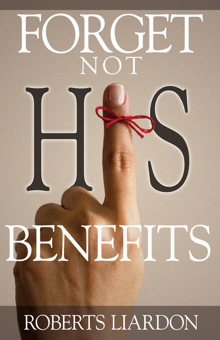 Forget Not His Benefits