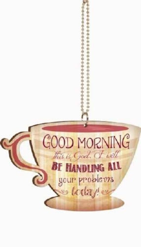 Car Charm-Coffee Cup-Good Morning This Is God... w