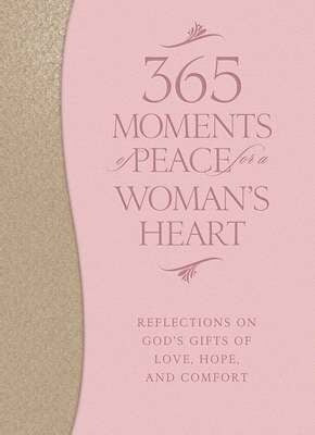 365 Moments Of Peace For A Womans Heart