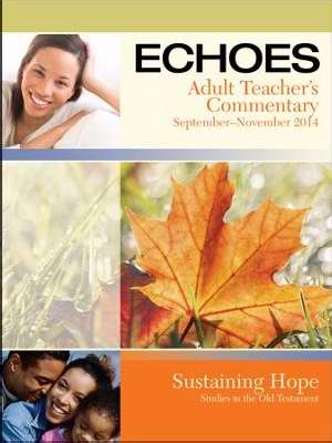 Echoes Fall 2018: Adult Comprehensive Bible Study Teacher's Commentary (#5080)