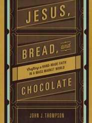 Jesus, Bread, And Chocolate