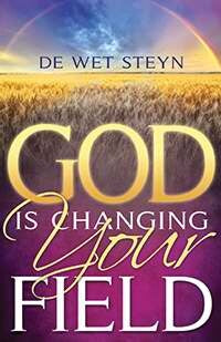 God Is Changing Your Field