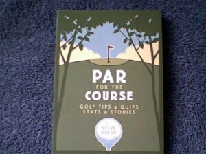 Par for the Course: Golf Tips and Quips, Stats & Stories