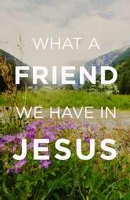 Tract-What A Friend We Have In Jesus (ESV) (Pack Of 25) (Pkg-25)