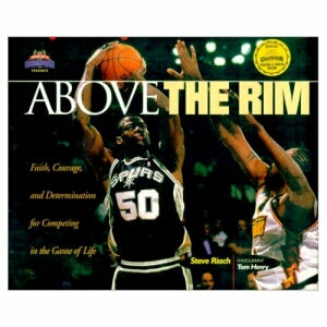 Above the Rim: Facing Life with Faith, Guts, and Determination (Heart of a Champion)