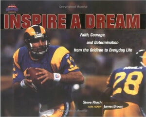 Inspire a Dream: Faith, Courage, and Determination from the Gridiron to Everyday Life with Other (Heart of a Champion)