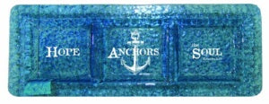 "Tray-3 Section-Nautical-Hope Anchors Soul (6"" X 16"