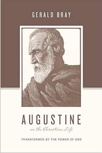 Augustine On The Christian Life (Theologians On The Christian Life)