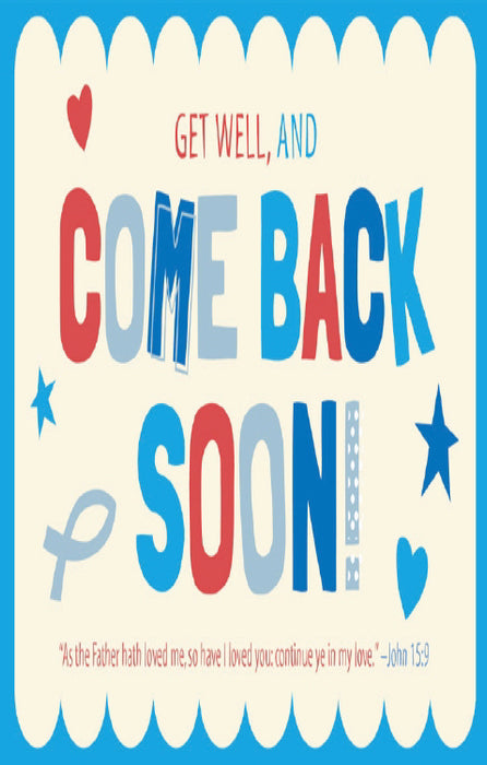 Postcard-Get Well, And Come Back Soon! (John 15:9 KJV) (Pack of 25) (Pkg-25)