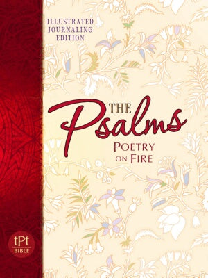 Psalms: Poetry On Fire (Passion Translation)