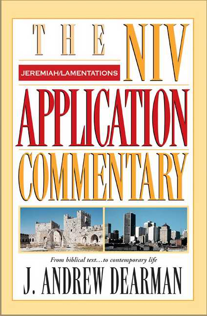 Jeremiah & Lamentations (NIV Application Commentary)