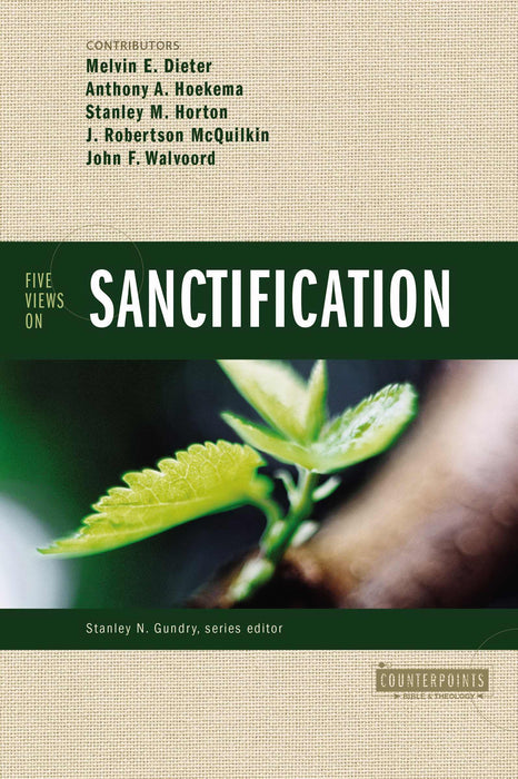 Five Views On Sanctification (Counterpoints)