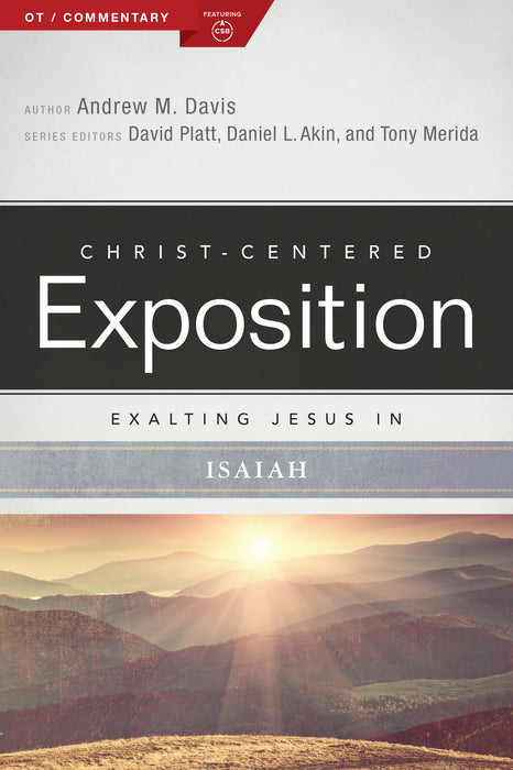 Exalting Jesus In Isaiah (Christ-Centered Exposition)