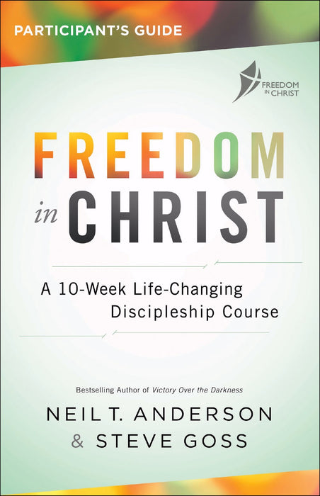 Freedom In Christ Participant's Guide