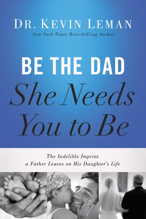 Be The Dad She Needs You To Be-Softcover