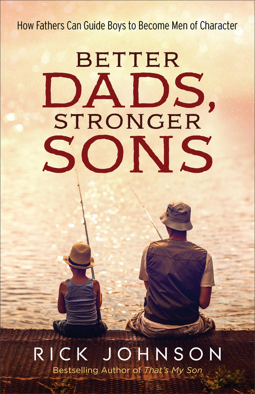 Better Dads, Stronger Sons (Repack)