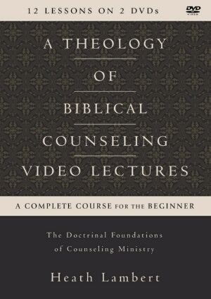 A Theology Of Biblical Counseling Video Lectur DVD