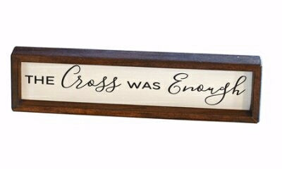 Wall Sign-The Cross Was Enough (12 x 3)