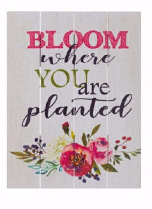 Rustic Pallet Art-Bloom Where You Are (9 x 12)