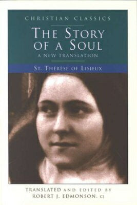 The Story Of A Soul: A New Translation (Living Lib
