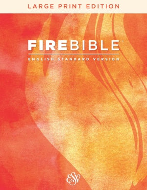 ESV Fire Bible/Large Print-Hardcover (Jan 2018)