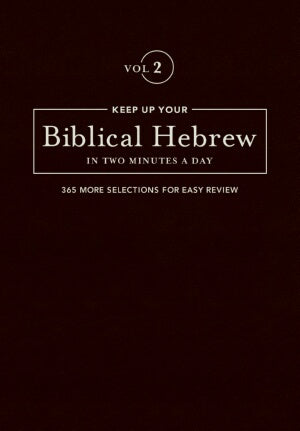 Keep Up Your Biblical Hebrew In Two Minutes A Day: