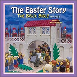 The Easter Story (The Brick Bible For Kids)