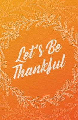 Tract-Let's Be Thankful (ESV) (Pack Of 25) (Pkg-25)