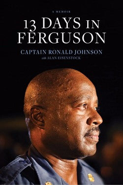 13 Days In Ferguson-Softcover (Feb 2019)