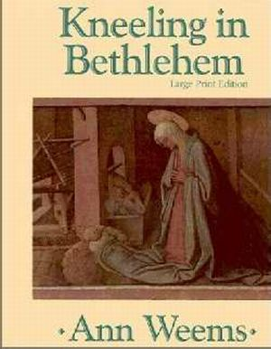 Kneeling In Bethlehem-Enlarged Print