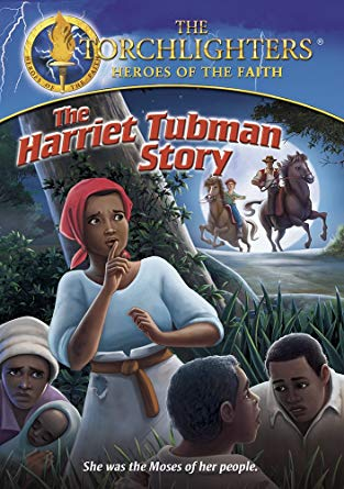 Torchlighters : The Harriet Tubman Story