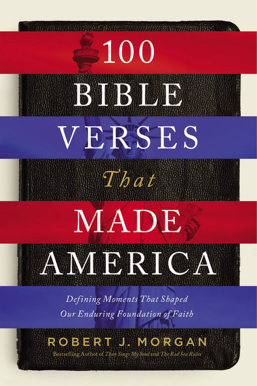 100 Bible Verses That Made America (Feb 2020)
