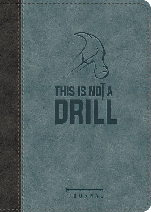 This Is Not A Drill Journal-LeatherLuxe (Apr 2020)