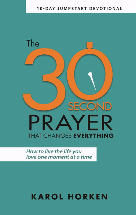 30-Second Prayer That Changes Everything, The
