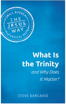 What Is The Trinity And Why Does It Matter? (Mar)