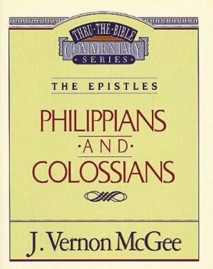 Thru The Bible/Phillipians-Colossians Commentary