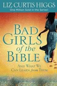 Bad Girls Of The Bible w/SG (Updated)