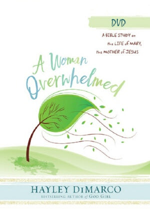 A Woman Overwhelmed: Women's Bible Study DVD