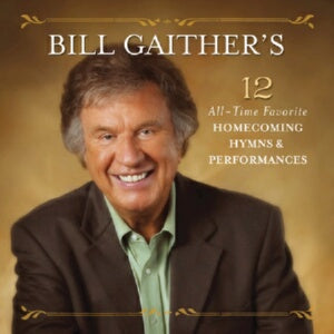 Audio CD-Bill Gaither's 12 All-Time Favorite Homec